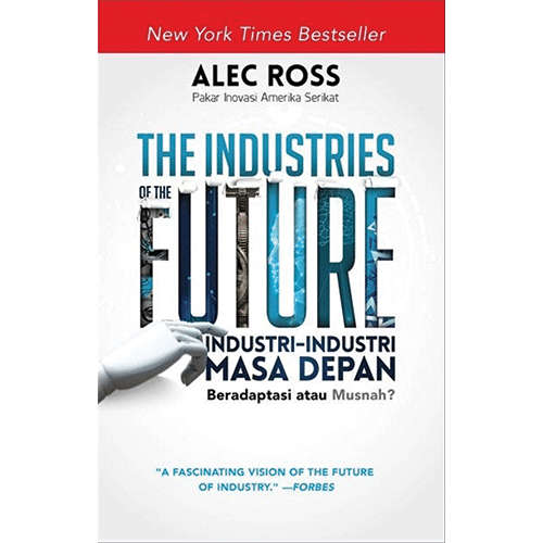 THE-INDUSTRIES-OF-THE-FUTURE-(International-BestSeller)-Industri-Industri-Masa-Depan